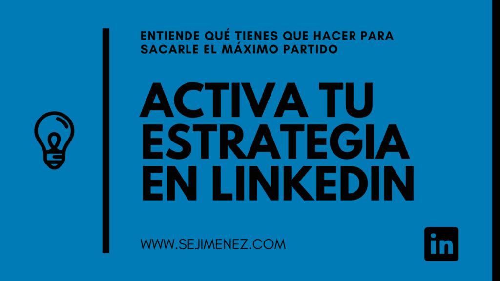 mejora tu perfil del linkedin con estrategia